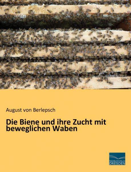 von Berlepsch, Die Biene und ihre Zucht ...
