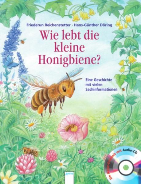 Reichenstetter/Döring, Wie lebt die kleine Honigbi