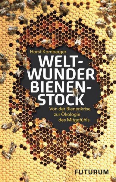 Kornberger, Weltwunder Bienenstock