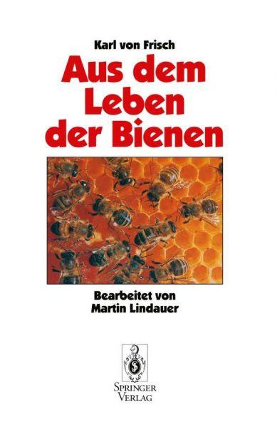 Karl V. Frisch, Aus Dem Leben der Bienen