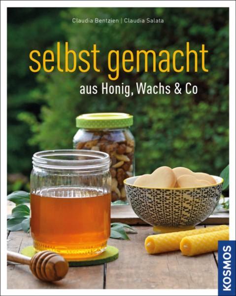 Bentzien/Salata, Selbst gemacht aus Honig, Wachs &