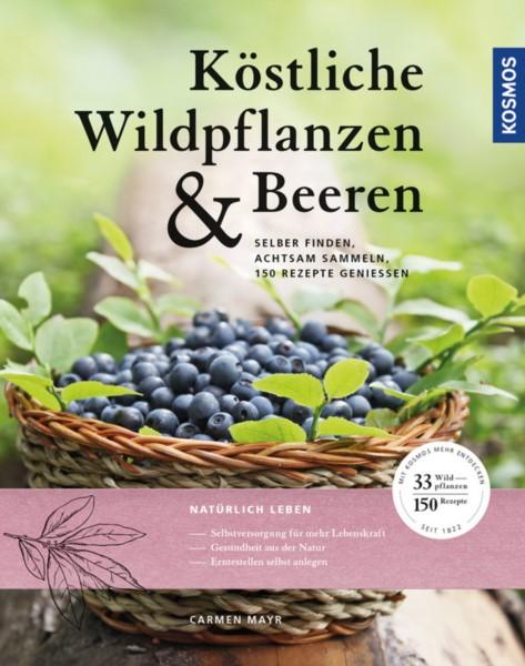 Mayr, Köstliche Wildpflanzen und Beeren