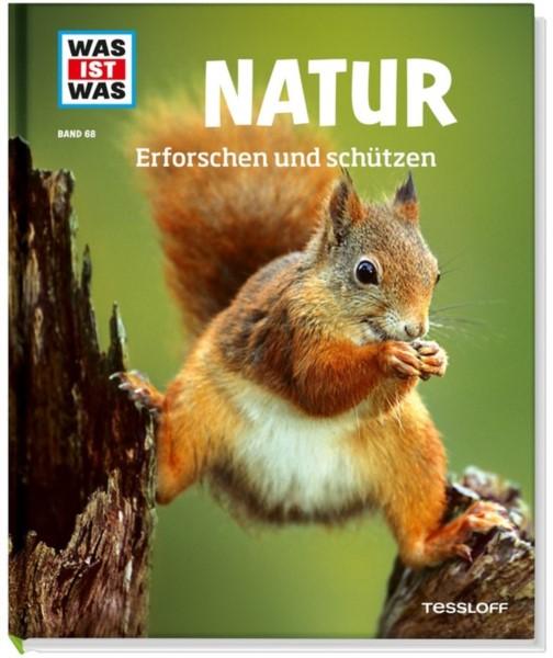 WAS IST WAS: Natur. Erforschen und schützen