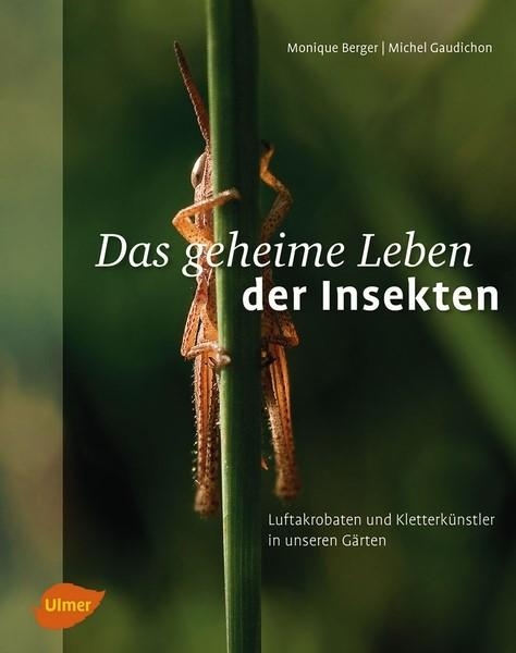 Berger, Das geheime Leben der Insekten