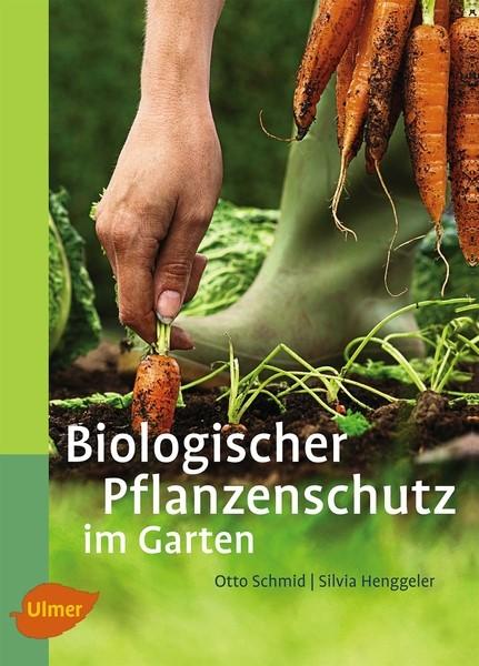 Schmid, Biologischer Pflanzenschutz im Garten