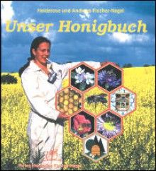 Fischer-Nagel, Unser Honigbuch