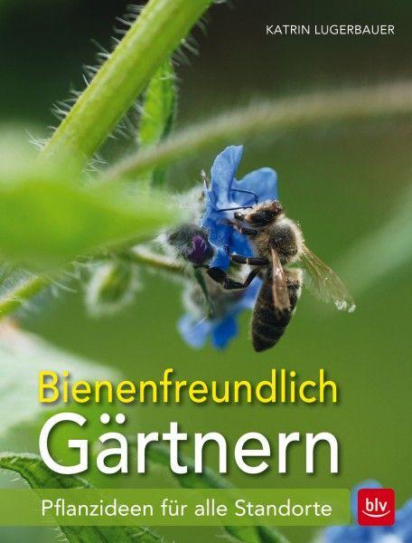 Lugerbauer, Bienenfreundlich Gärtnern