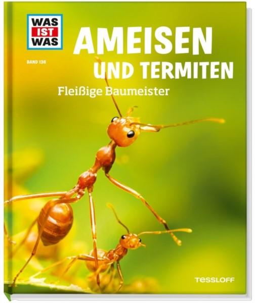 WAS IST WAS: Ameisen und Termiten. Fleißige Baumeister