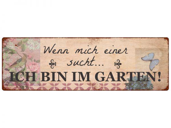 """Metallschild """"Wenn mich einer sucht, ich bin im Garten"""", 290 x 92 mm"""