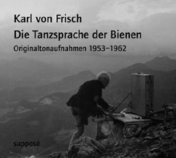 Karl von Frisch - Die Tanzsprache der Bienen