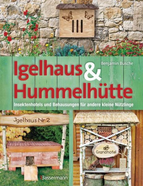 Busche, Igelhaus & Hummelhütte