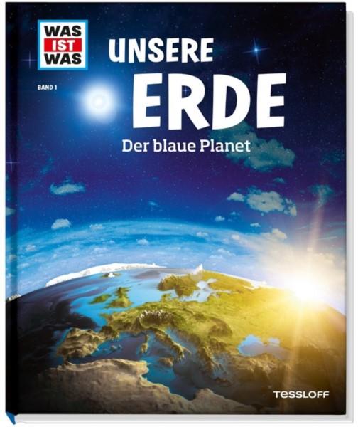 WAS IST WAS: Unsere Erde. Der blaue Planet