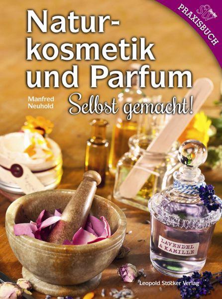 Neuhold, Naturkosmetik und Parfum - Selbst gemacht