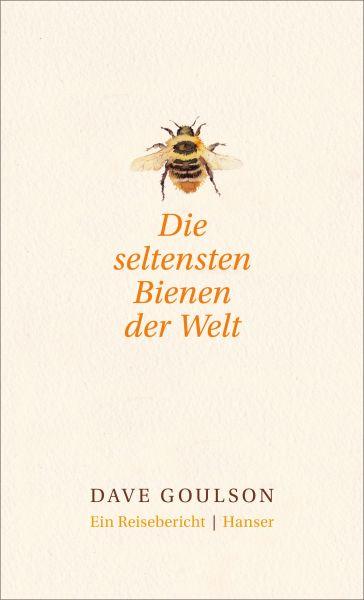 Goulson, Die seltensten Bienen der Welt