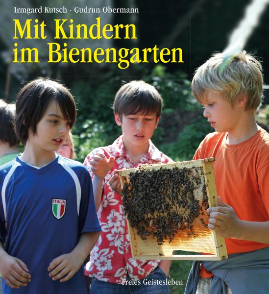 Kutsch/Obermann, Mit Kindern im Bienengarten