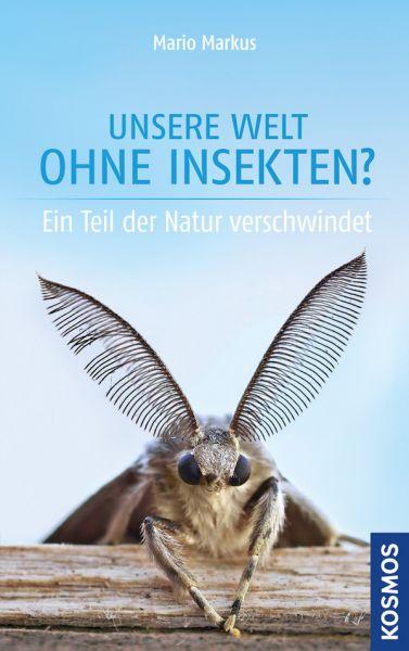 Markus, Unsere Welt ohne Insekten